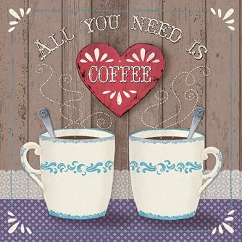 All You Need Is Coffee - Servietten 33x33 cm