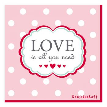 Love is all you need - Servietten 33x33 cm